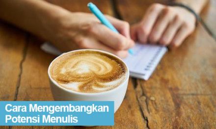 9 Cara Terbaik Untuk Mengembangkan Potensi Menulis Kamu